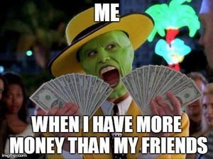 ダチよりたくさん金を持っている時の俺